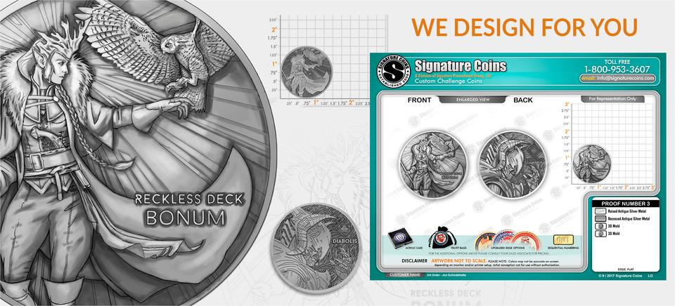 We design the coins to your specifications very quickly
